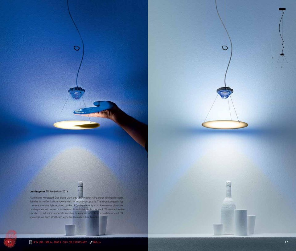 The round, coated slice converts the blue light emitted by the LED into white light. n Aluminium, plastique.