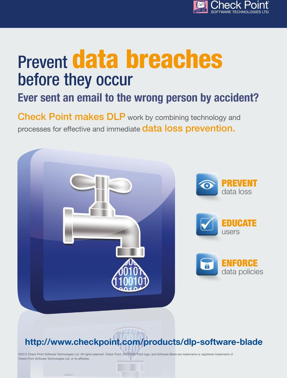 PREVENT data loss EDUCATE users ENFORCE data policies http://www.checkpoint.