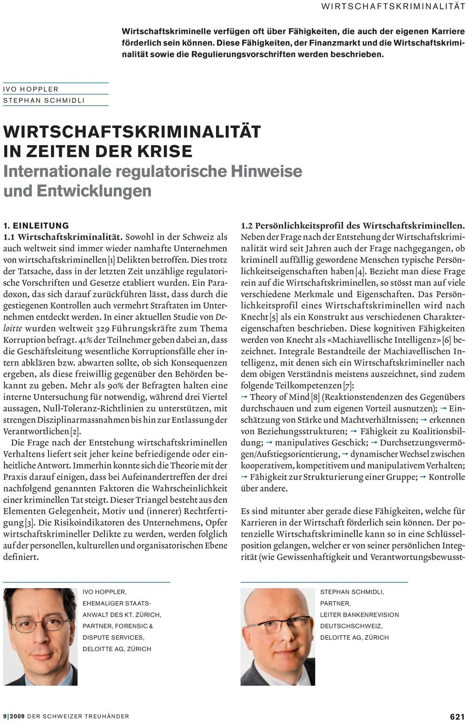 IVO HOPPLER STEPHAN SCHMIDLI IN ZEITEN DER KRISE Internationale regulatorische Hinweise und Entwicklungen 1. EINLEITUNG 1.1 Wirtschaftskriminalität.