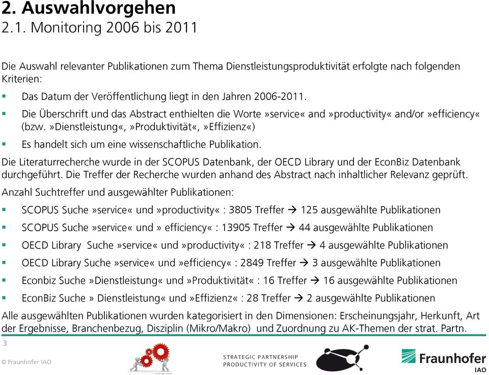 Die Überschrift und das Abstract enthielten die Worte»service«and»productivity«and/or»efficiency«(bzw.