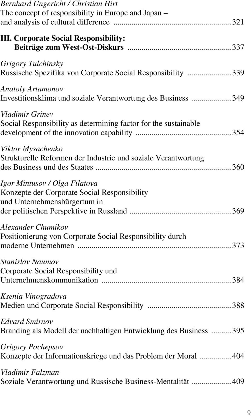 .. 349 Vladimir Grinev Social Responsibility as determining factor for the sustainable development of the innovation capability.
