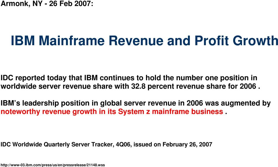 IBM s leadership position in global server revenue in 2006 was augmented by noteworthy revenue growth in its System z