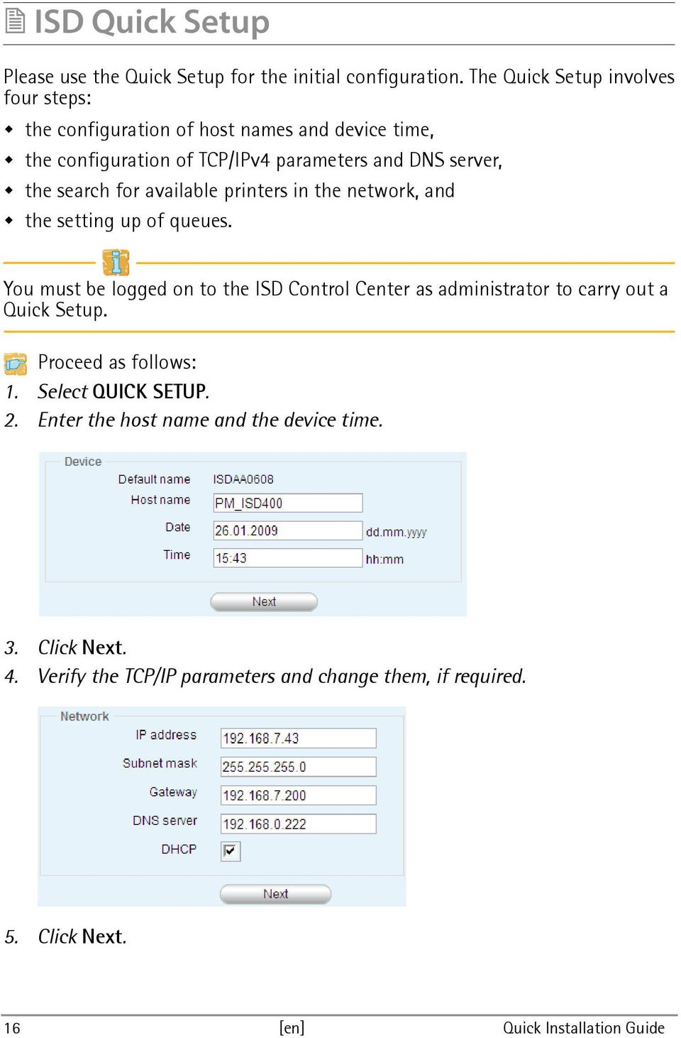 search for available printers in the network, and the setting up of queues.