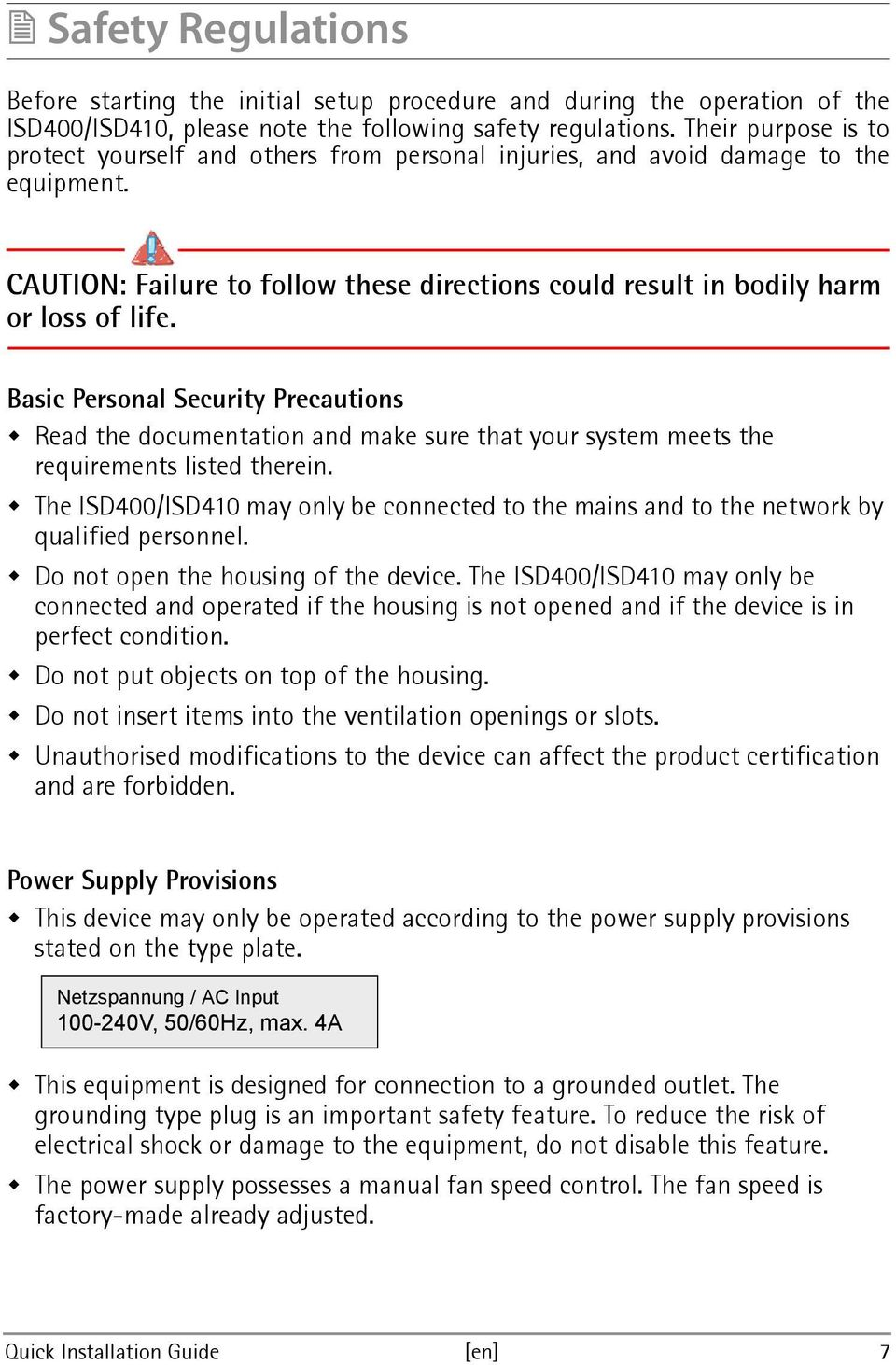 Basic Personal Security Precautions Read the documentation and make sure that your system meets the requirements listed therein.
