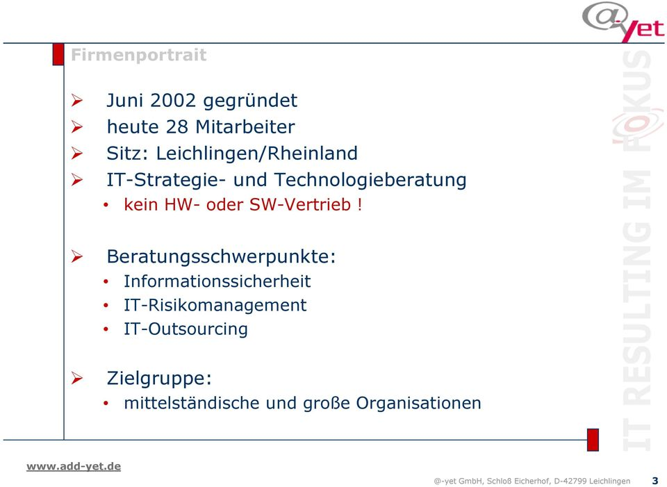 Beratungsschwerpunkte: Informationssicherheit IT-Risikomanagement IT-Outsourcing