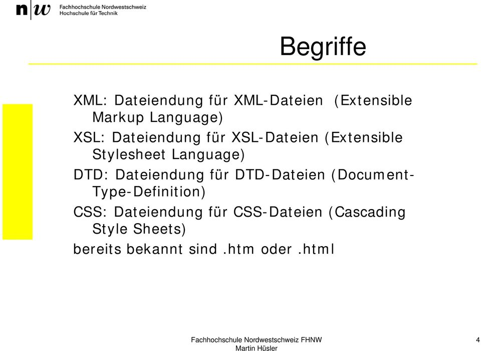 Dateiendung für DTD-Dateien (Document- Type-Definition) CSS: Dateiendung