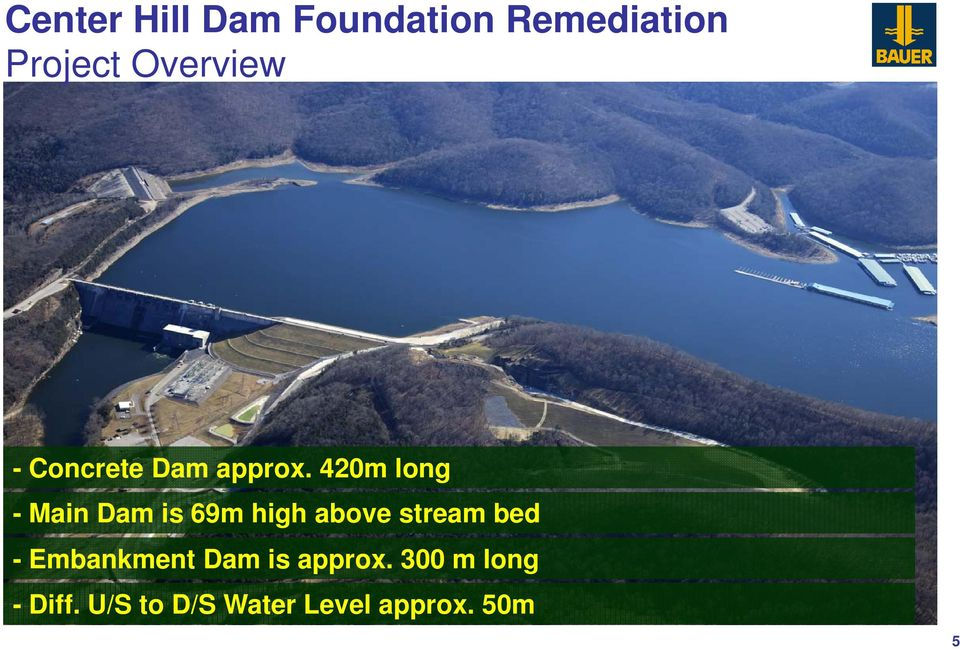 stream bed - Embankment Dam is approx.