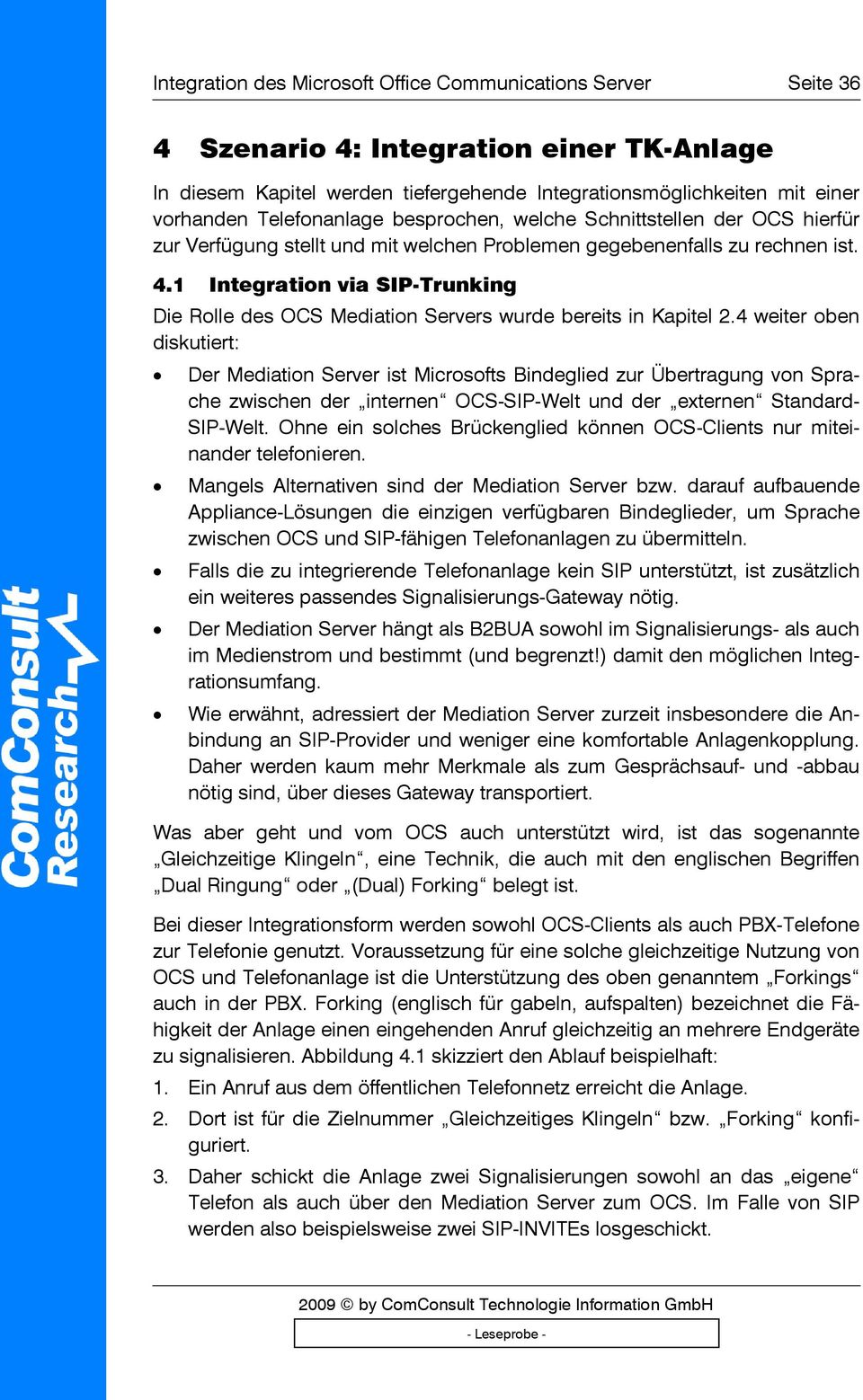 1 Integration via SIP-Trunking Die Rolle des OCS Mediation Servers wurde bereits in Kapitel 2.