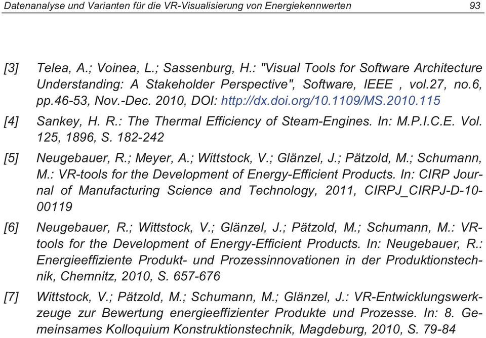 R.: The Thermal Efficiency of Steam-Engines. In: M.P.I.C.E. Vol. 125, 1896, S. 182-242 [5] Neugebauer, R.; Meyer, A.; Wittstock, V.; Glänzel, J.; Pätzold, M.; Schumann, M.