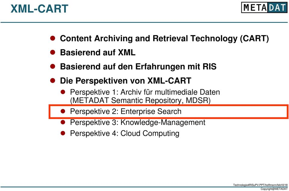 multimediale Daten (METADAT Semantic Repository, MDSR) Perspektive 2: Enterprise Search