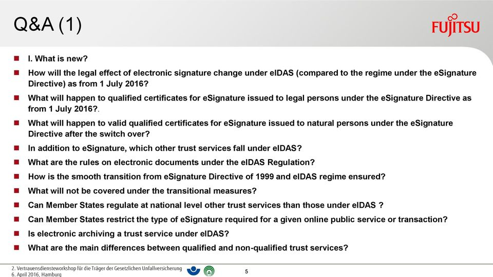 . What will happen to valid qualified certificates for esignature issued to natural persons under the esignature Directive after the switch over?