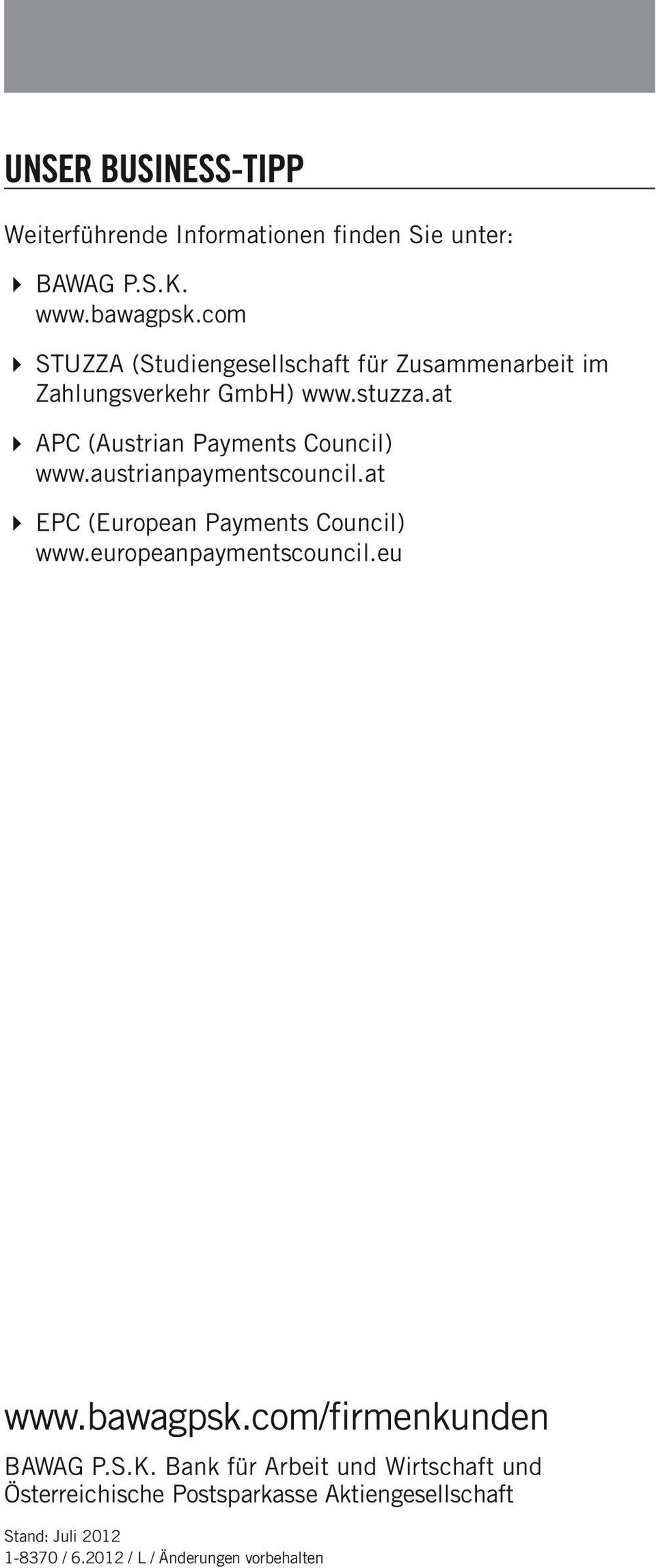 at 4 APC (Austrian Payments Council) www.austrianpaymentscouncil.at 4 EPC (European Payments Council) www.