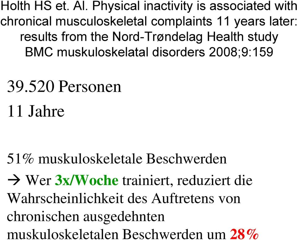 results from the Nord-Trøndelag Health study BMC muskuloskelatal disorders 2008;9:159 39.