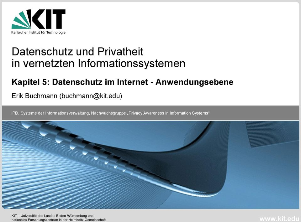edu) IPD, Systeme der Informationsverwaltung, Nachwuchsgruppe Privacy Awareness in