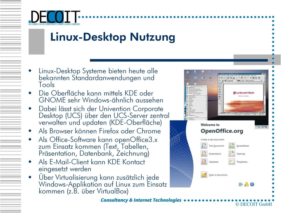 Browser können Firefox oder Chrome Als Office-Software kann openoffice3.