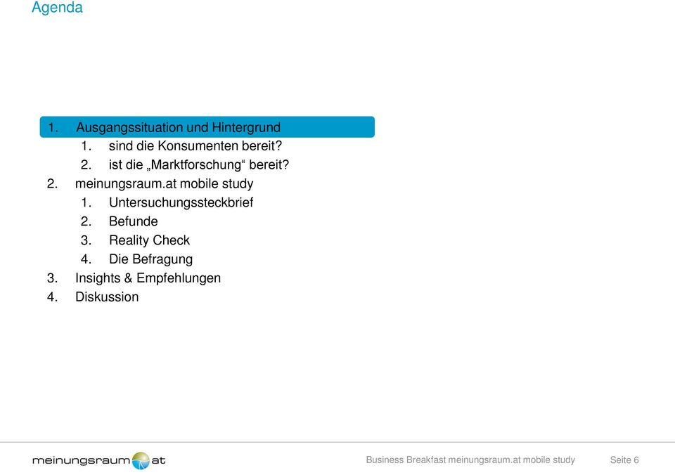 at mobile study 1. Untersuchungssteckbrief 2. Befunde 3.