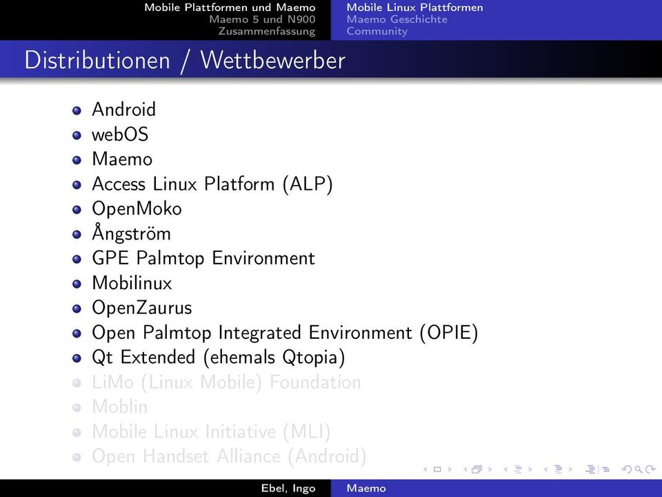 Environment Mobilinux OpenZaurus Open Palmtop Integrated Environment (OPIE) Qt Extended (ehemals