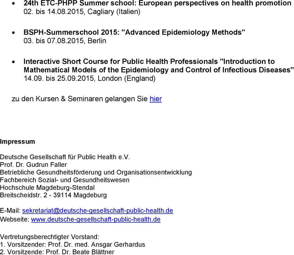 "2015, Berlin Interactive Short Course for Public Health Professionals ""Introduction to Mathematical Models of the Epidemiology and Control of Infectious Diseases"" 14.09."