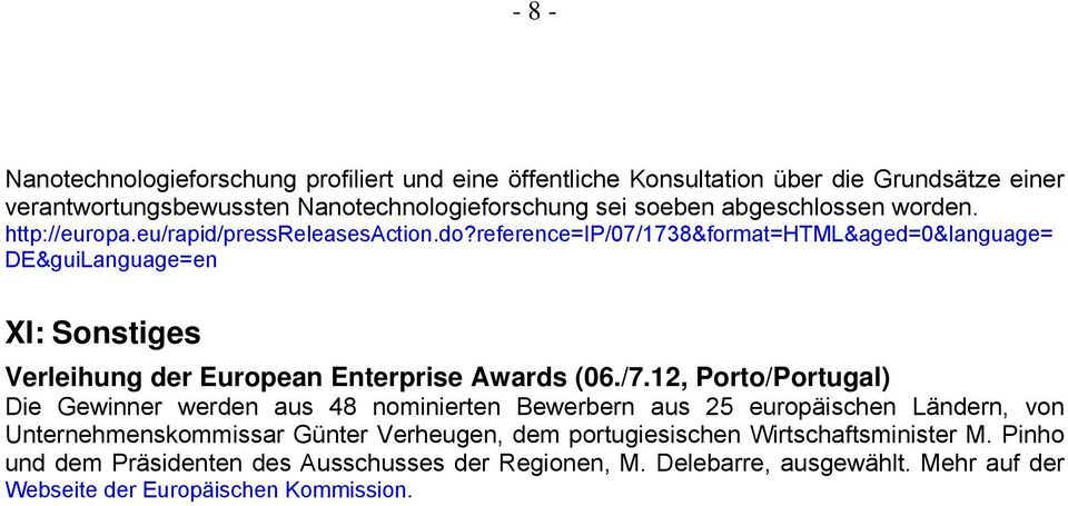 reference=ip/07/1738&format=html&aged=0&language= XI: Sonstiges Verleihung der European Enterprise Awards (06./7.