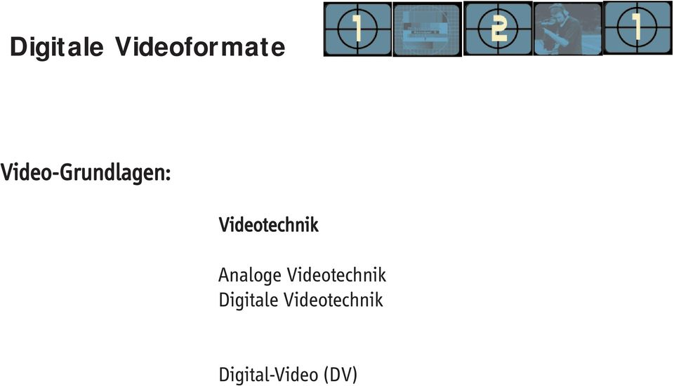 Videotechnik Digitale