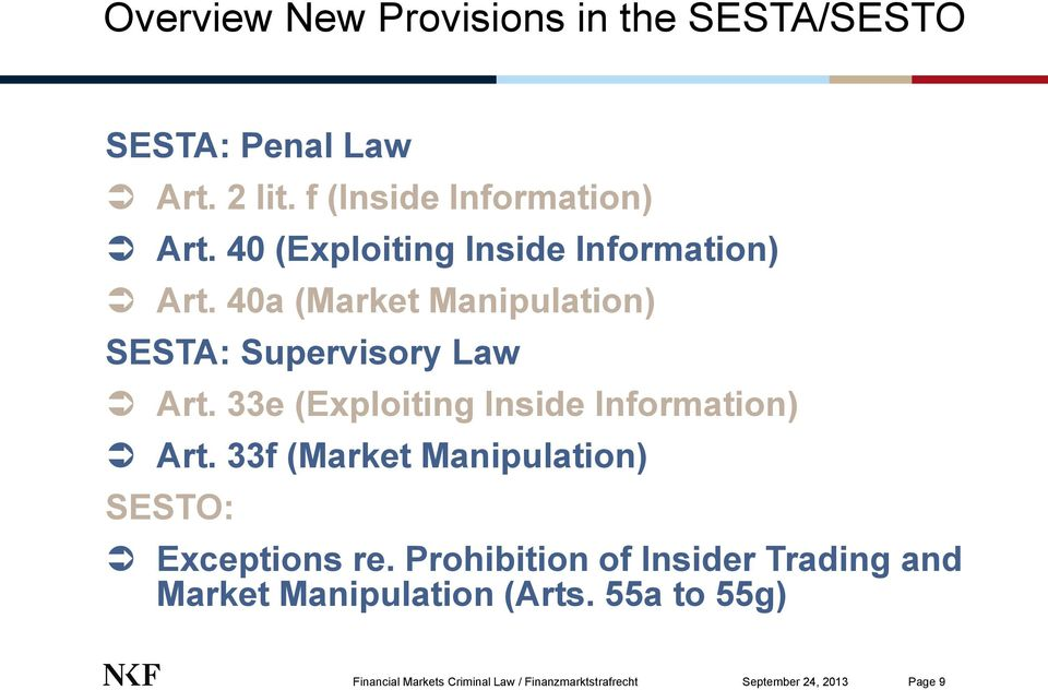 33e (Exploiting Inside Information) Art. 33f (Market Manipulation) SESTO: Exceptions re.