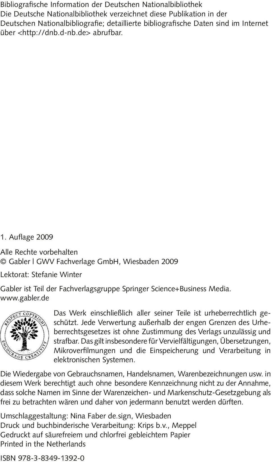 Auflage 2009 Alle Rechte vorbehalten Gabler GWV Fachverlage GmbH, Wiesbaden 2009 Lektorat: Stefanie Winter Gabler ist Teil der Fachverlagsgruppe Springer Science+Business Media. www.gabler.