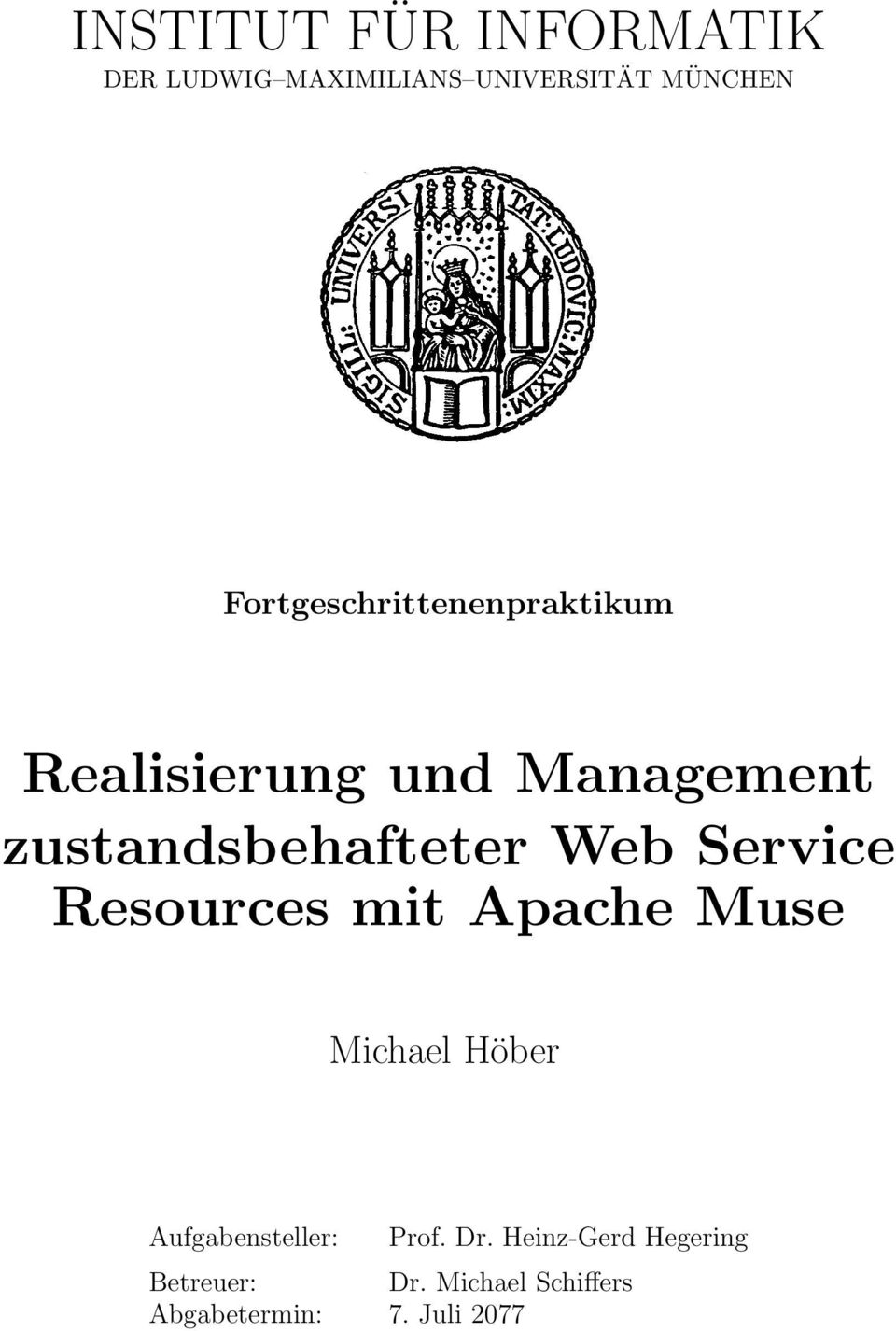 Web Service Resources mit Apache Muse Michael Höber Aufgabensteller: Prof.