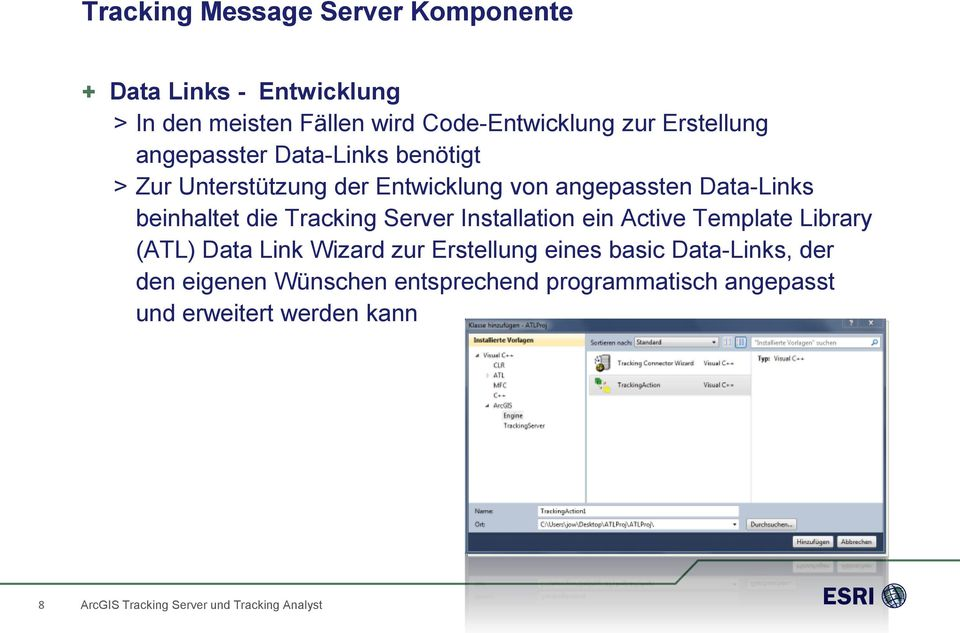 beinhaltet die Tracking Server Installation ein Active Template Library (ATL) Data Link Wizard zur Erstellung