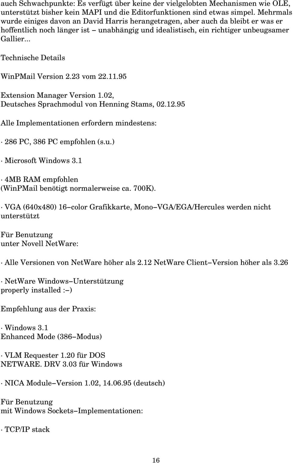 .. Technische Details WinPMail Version 2.23 vom 22.11.95 Extension Manager Version 1.02, Deutsches Sprachmodul von Henning Stams, 02.12.