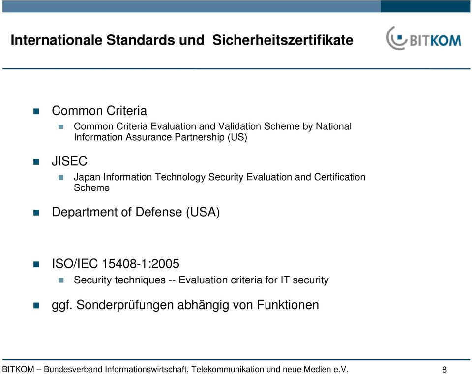 Technology Security Evaluation and Certification Scheme Department of Defense (USA) ISO/IEC