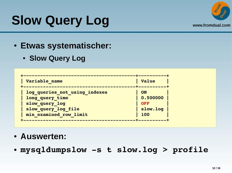 long_query_time 0.500000 slow_query_log OFF slow_query_log_file slow.