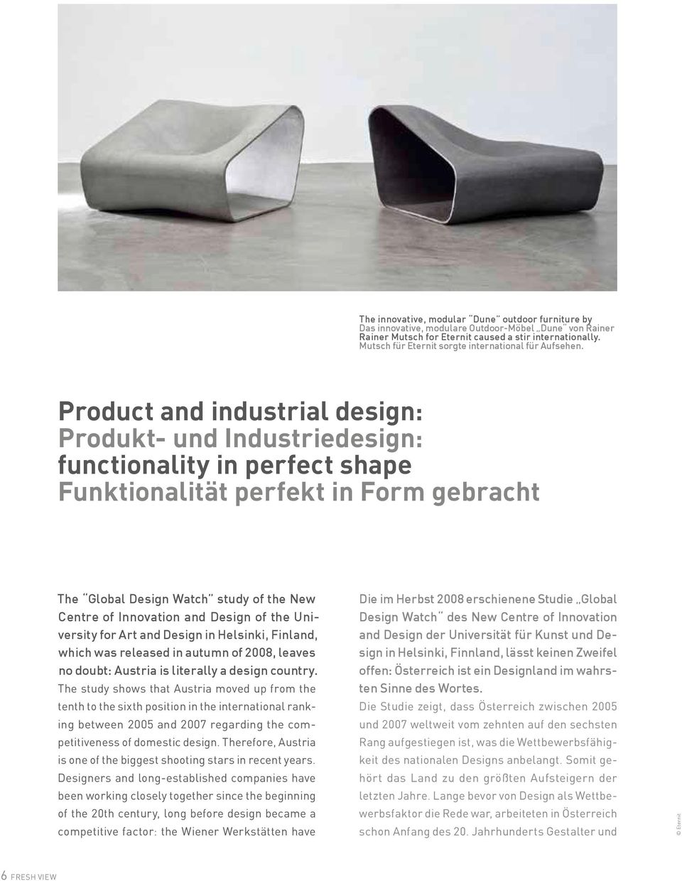 Product and industrial design: Produkt- und Industriedesign: functionality in perfect shape Funktionalität perfekt in Form gebracht The Global Watch study of the New Centre of Innovation and of the