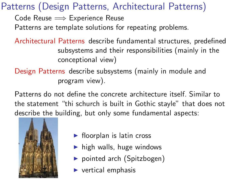 describe subsystems (mainly in module and program view). Patterns do not define the concrete architecture itself.