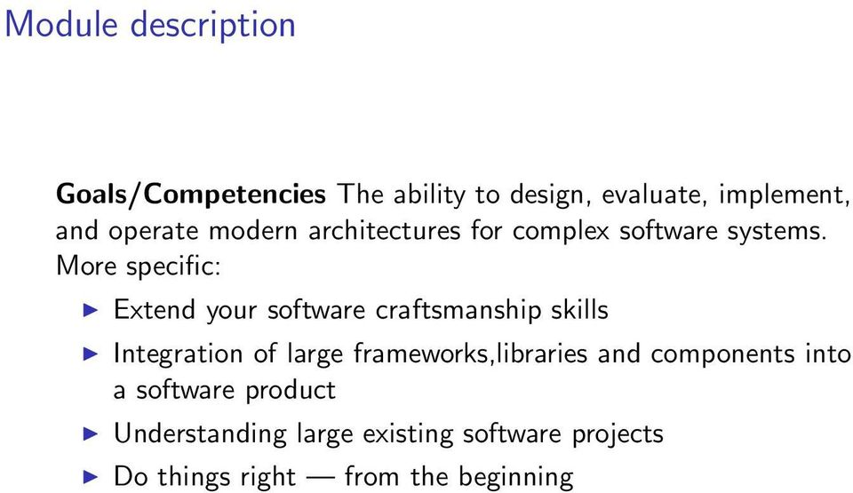More specific: Extend your software craftsmanship skills Integration of large