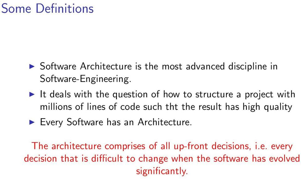 result has high quality Every Software has an Architecture.