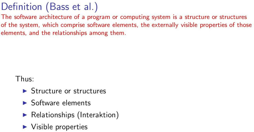 structures of the system, which comprise software elements, the externally visible