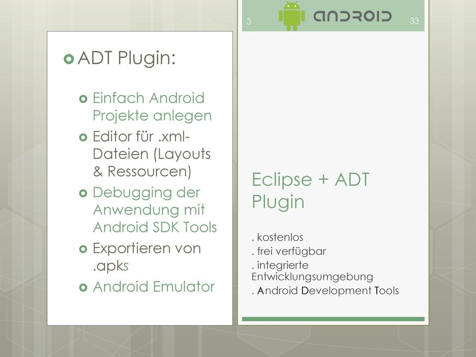 SDK Tools Exportieren von.apks Android Emulator Eclipse + ADT Plugin.