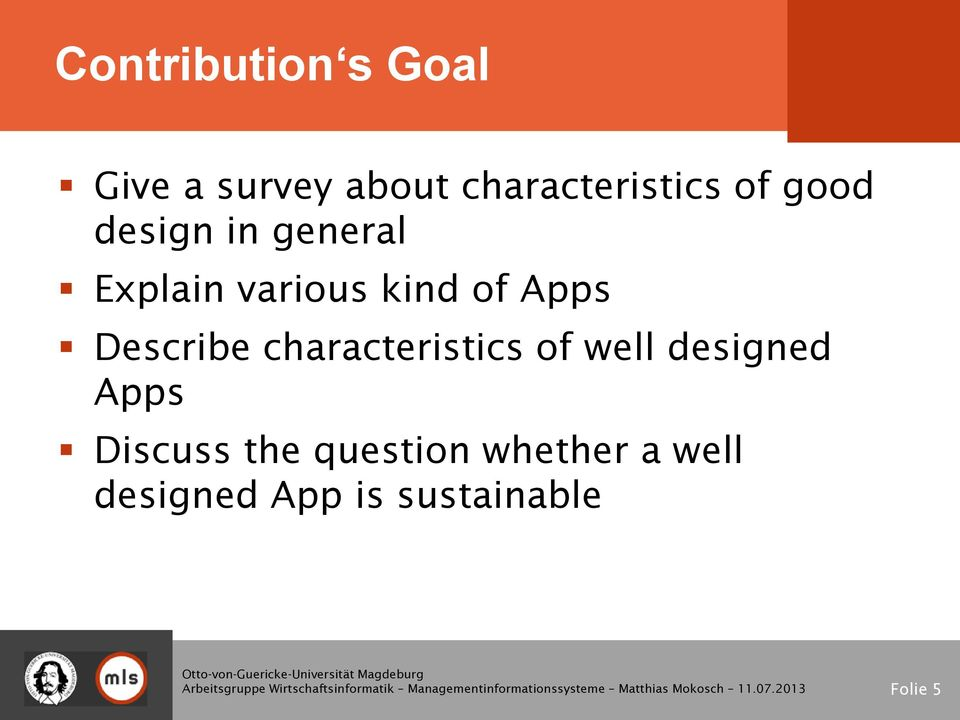 Describe characteristics of well designed Apps Discuss