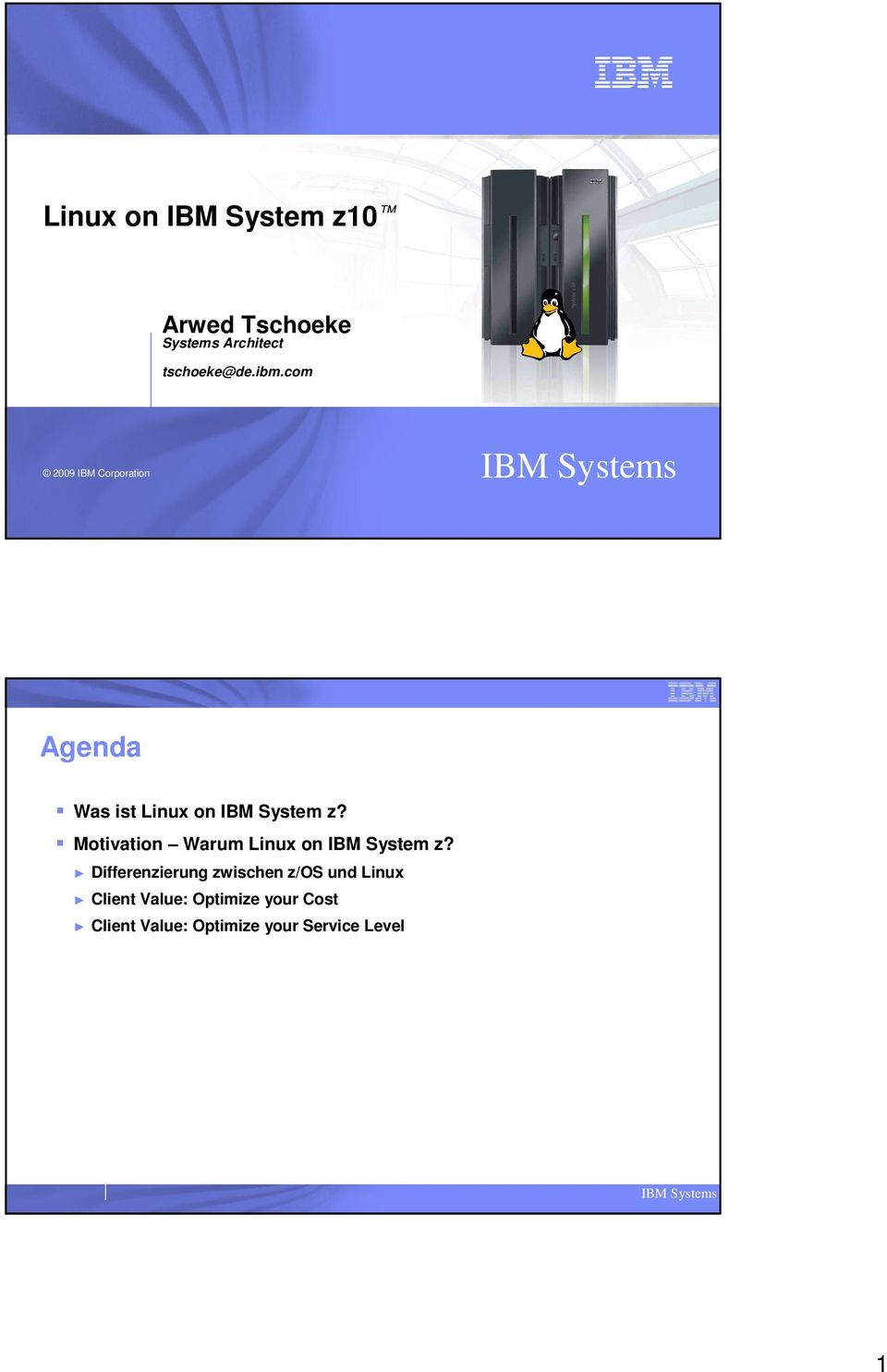Motivation Warum Linux on IBM System z?