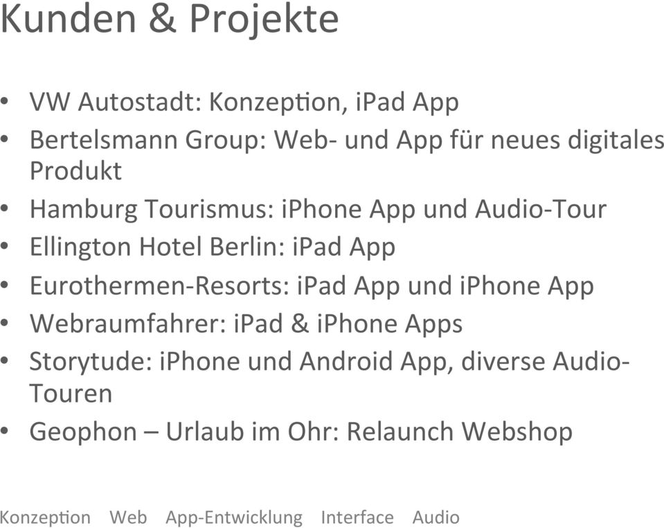 Resorts: ipad App und iphone App Webraumfahrer: ipad & iphone Apps Storytude: iphone und Android App,