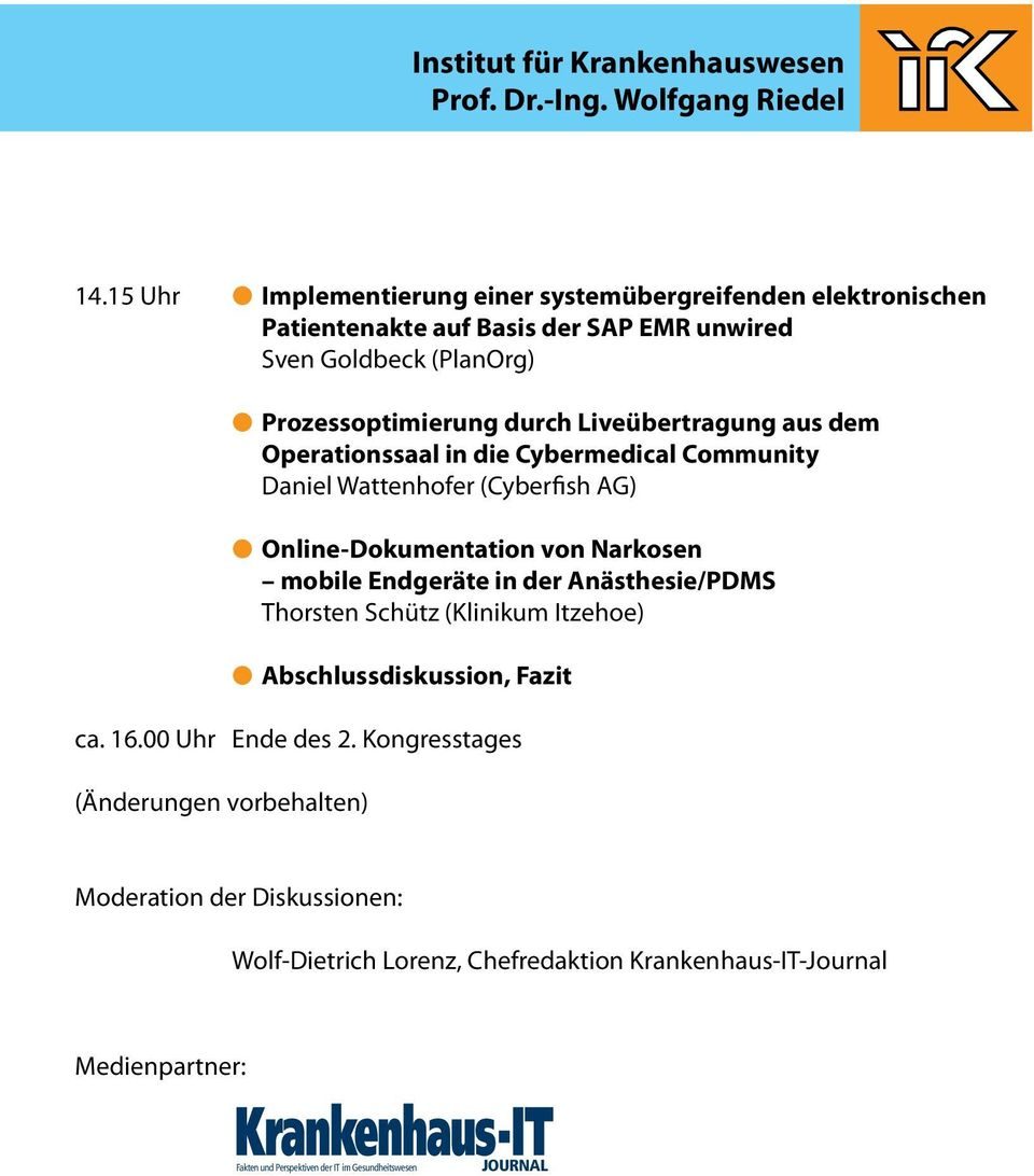 Liveübertragung aus dem Operationssaal in die Cybermedical Community Daniel Wattenhofer (Cyberfish AG) l Online-Dokumentation von Narkosen mobile Endgeräte in der