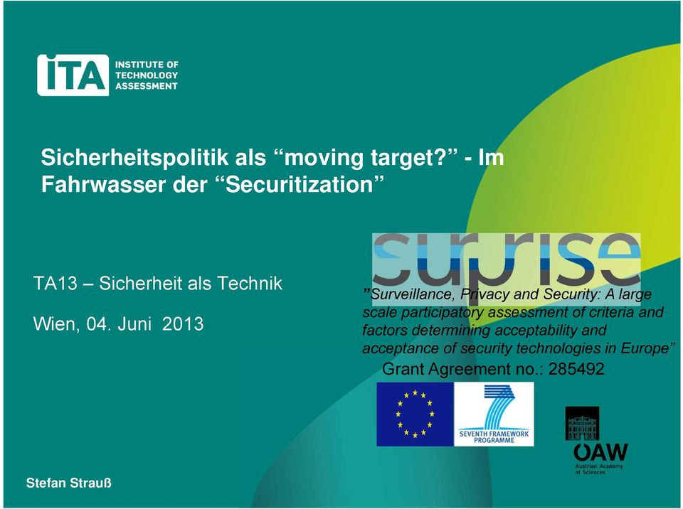 Juni 2013 Surveillance, Privacy and Security: A large scale participatory