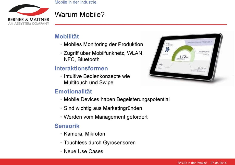 Interaktionsformen Intuitive Bedienkonzepte wie Multitouch und Swipe Emotionalität Mobile Devices