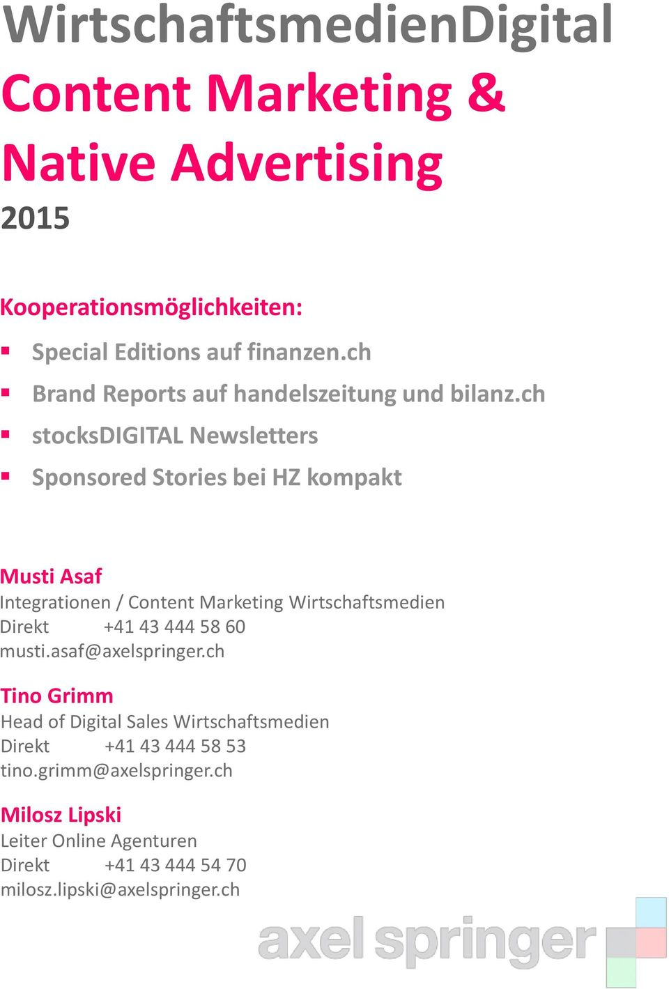 ch stocksdigital Newsletters Sponsored Stories bei HZ kompakt Musti Asaf Integrationen / Content Marketing Wirtschaftsmedien Direkt +41