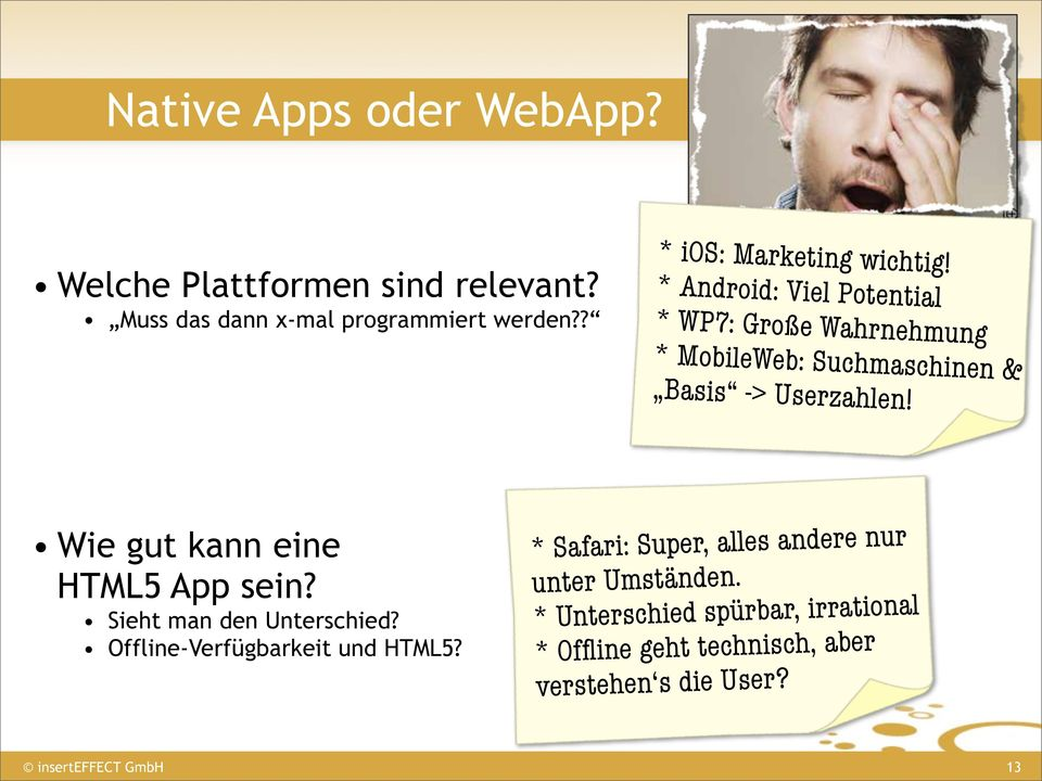 * Android: Viel Potential * WP7: Große Wahrnehmung * MobileWeb: Suchmaschinen & Basis -> Userzahlen!