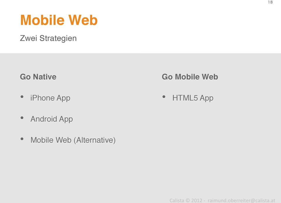 Android App! Go Mobile Web!