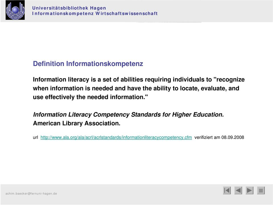 "needed information."" Information Literacy Competency Standards for Higher Education."