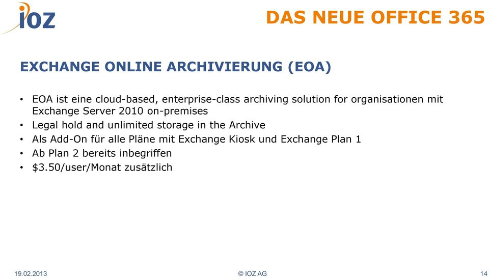 on-premises Legal hold and unlimited storage in the Archive Als Add-On für alle Pläne mit