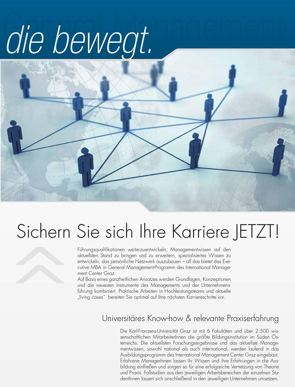 bietet das Executive MBA in General Management-Programm des International Management Center Graz.
