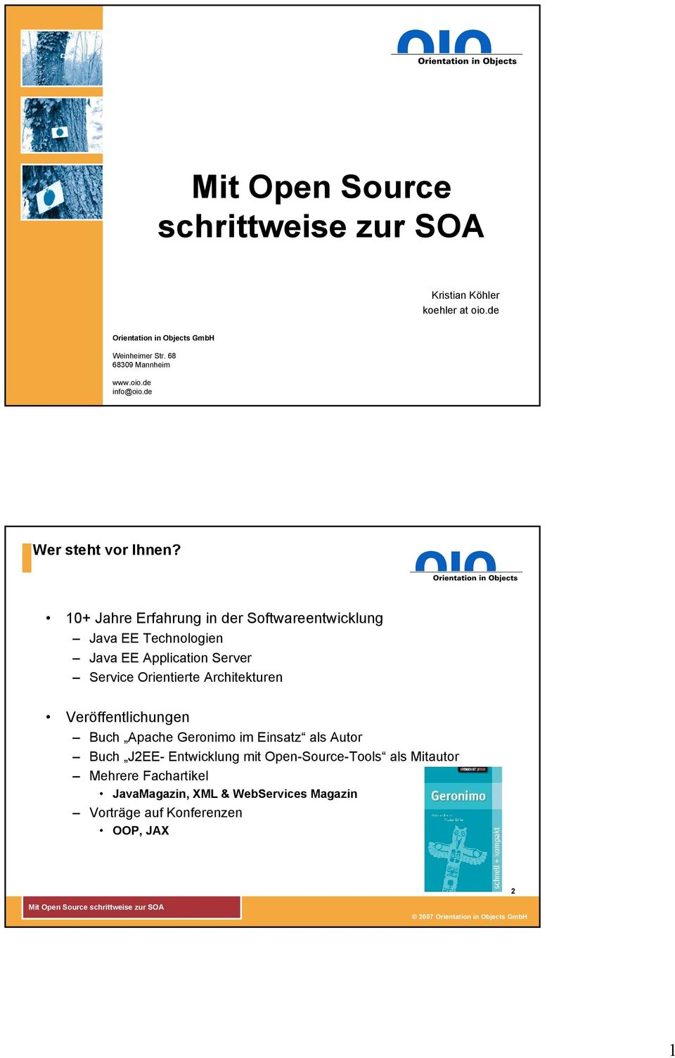 10+ Jahre Erfahrung in der Softwareentwicklung Java EE Technologien Java EE Application Server Service Orientierte Architekturen
